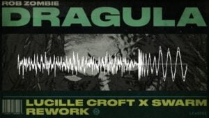 Rob Zombie - Dragula (Lucille Croft & SWARM Re-Work)