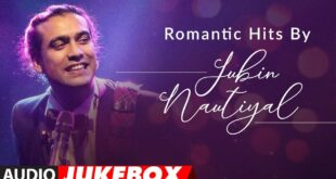 Romantic Hits By Jubin Nautiyal | Audio Jukebox |  Latest