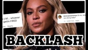 SO BEYONCE IS FACING MAJOR BACKLASH...