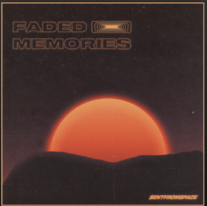 From the Artist SENTFROMSPACE Listen to this Fantastic Spotify Song Faded Memories