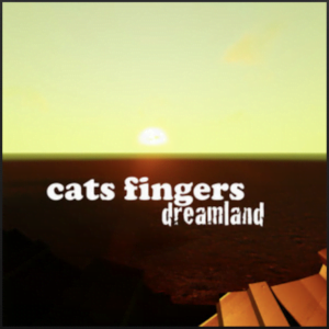 From the Artist cats fingers Listen to this Fantastic Spotify Song Dreamland