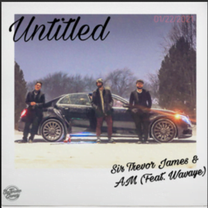 From the Artist Sir Trevor James & AM Listen to this Fantastic Spotify Song Untitled (feat. Wavaye)