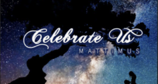 From the Artist Mattimus Listen to this Fantastic Spotify Song Celebrate Us