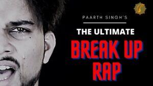 The Ultimate Break Up Rap   Paarth Singh   New Heartbreak