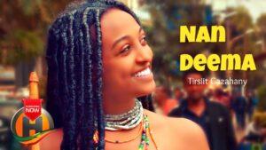 Tirsiit Gazahany - Nan Deema - New Ethiopian Music 2020