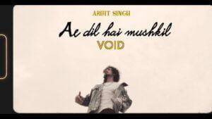 VOID - Ae Dil Hai Mushkil (RAP) | Arijit Singh | Music Video