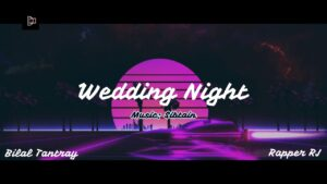 Wedding Night - Kashmiri Wedding Anthem | Bilal Tantray X