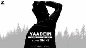 YAADEIN | RAPPER SHINE | HINDI RAP SONG | GS RECORD INDIA