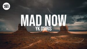 YK Osiris - Mad Now (Lyrics) (432Hz)