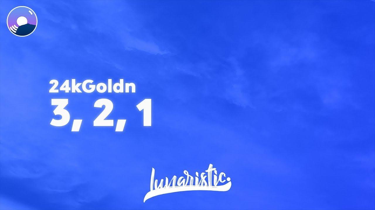 24kGoldn - 3, 2, 1 (Clean Version & Lyrics)