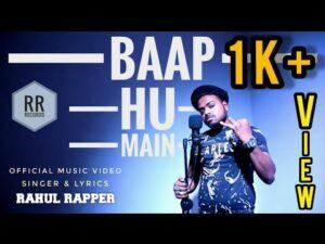 BAAP HU MAIN - RAHUL RAPPER   2021   (OFFICIAL MUSIC VIDEO)
