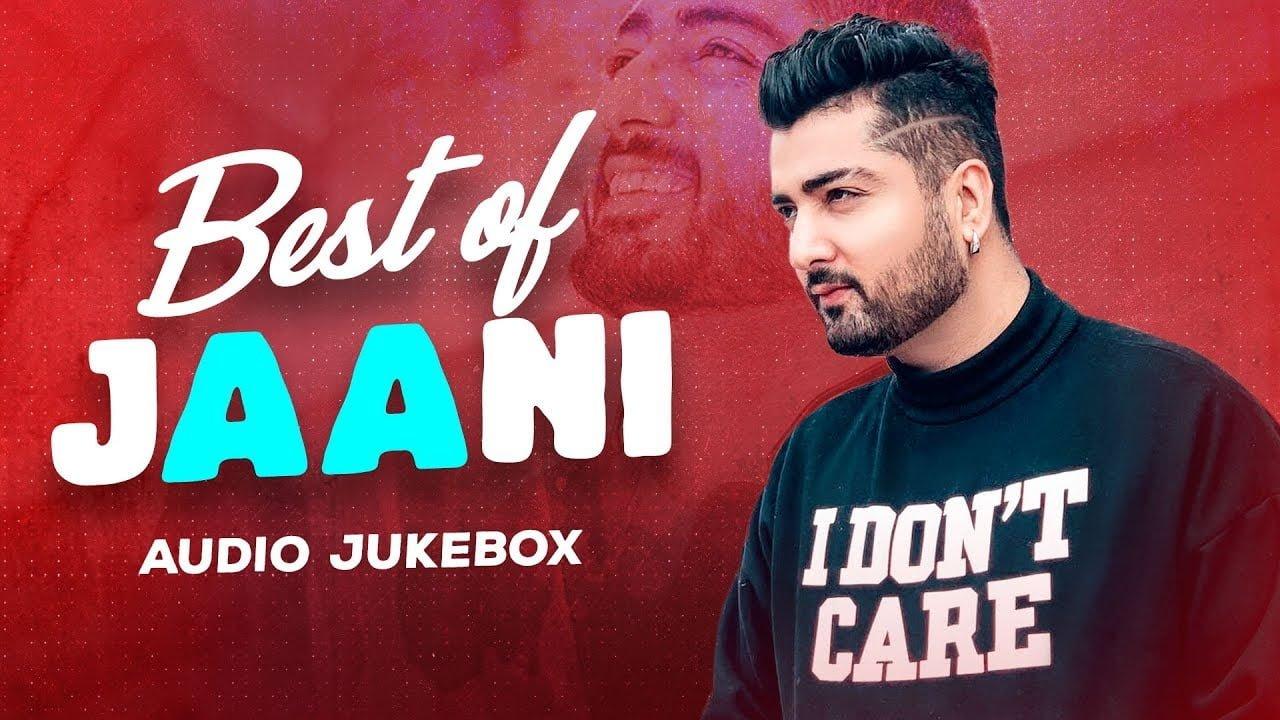 Best of Jaani | Audio Jukebox | Latest Punjabi Songs 2020 |