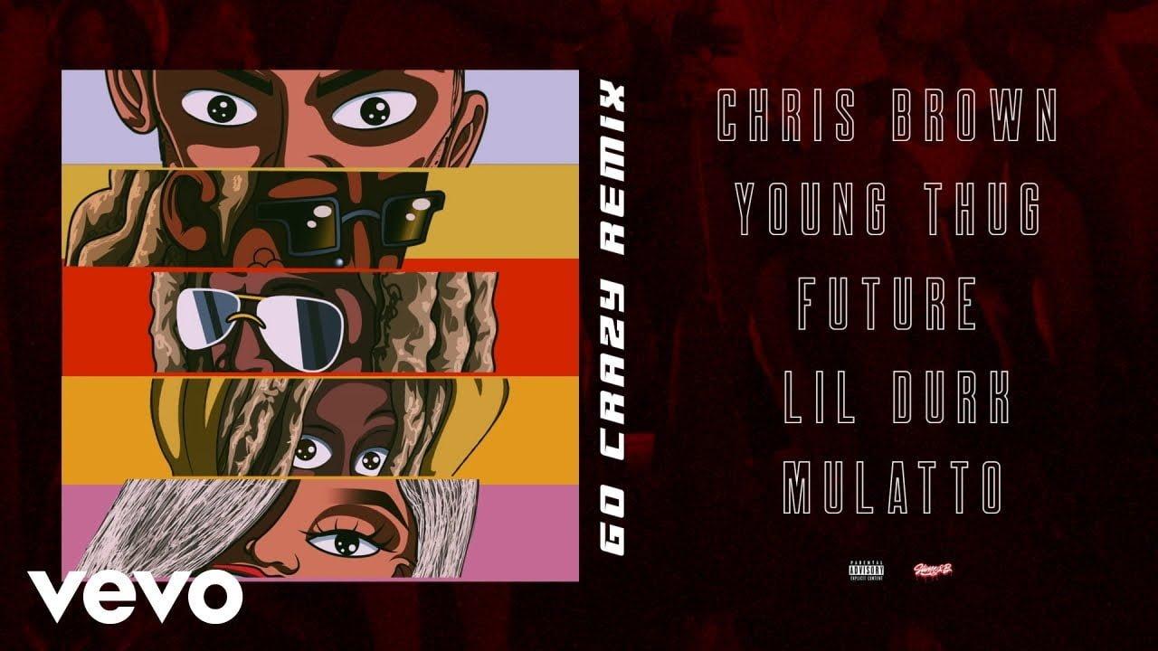 Chris Brown - Go Crazy (Remix) (Audio) ft. Young Thug,