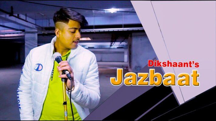 DIKSHAANT-JAZBAAT//OFFICIAL VIDEO // LATEST HINDI RAP SONG