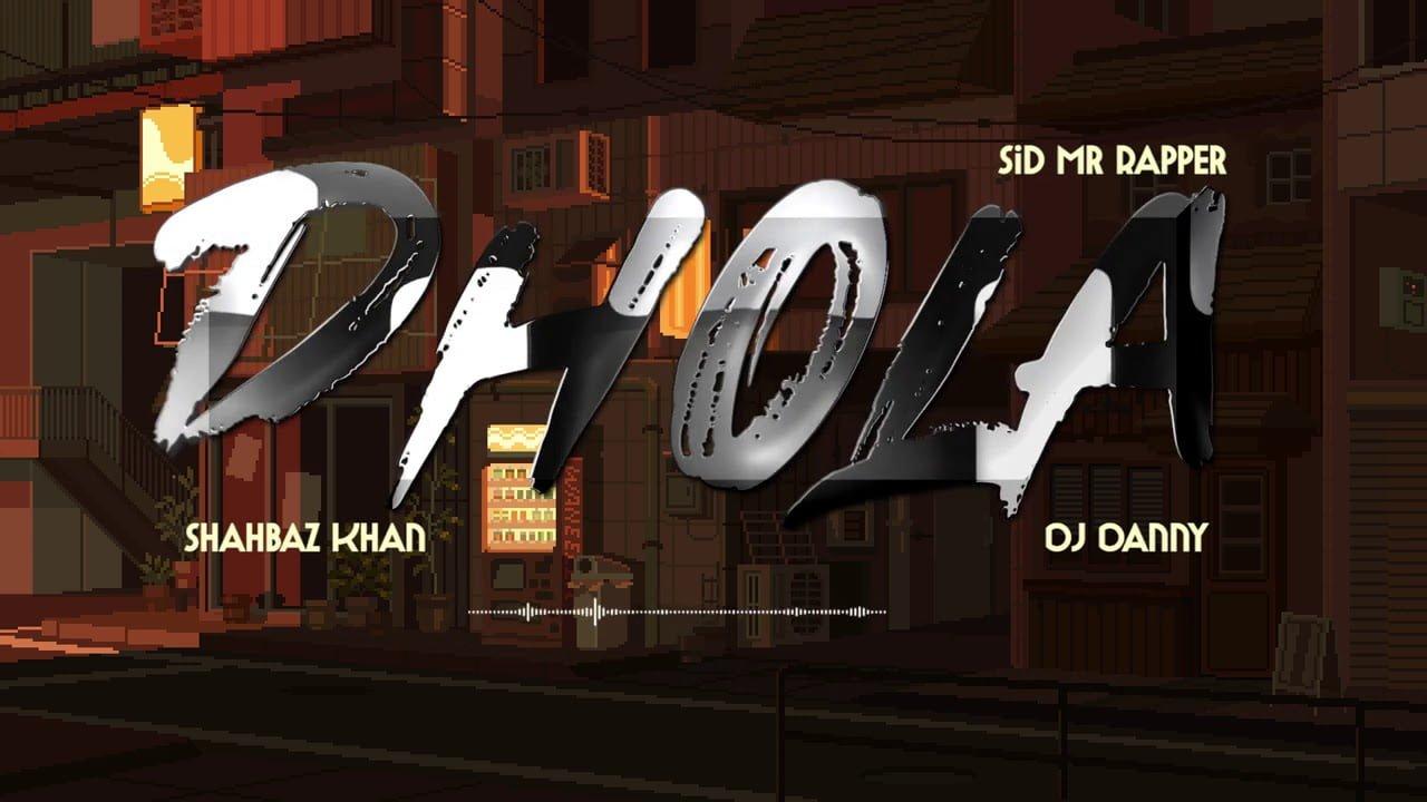 Dhola ( Lyrical Video ) | SID RAPPER & DJ DANNY |