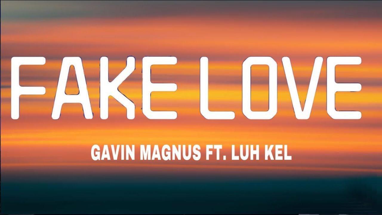 Gavin Magnus - Fake Love (Lyrics)