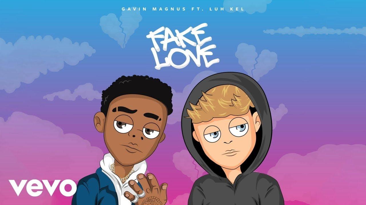 Gavin Magnus - Fake Love (Official Audio) ft. Luh Kel