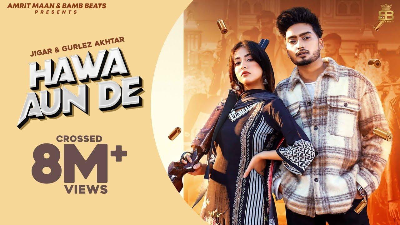 Hawa Aun De (HD Video) Jigar Ft Gurlej Akhtar | New Punjabi