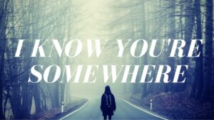 I Know You're Somewhere - Lyric Video - LMP THE RAPPER