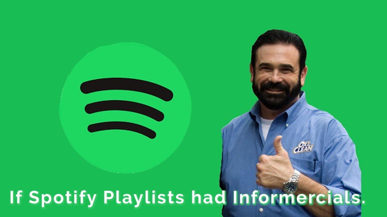 If Spotify Playlists Had Informercials