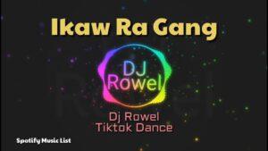 Ikaw Ra Gang - Tiktok Viral Dance |Dj Rowel | /Spotify List
