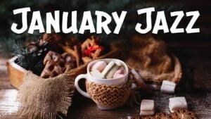 January JAZZ Music - Winter Jazz - Relaxing Coffee Jazz