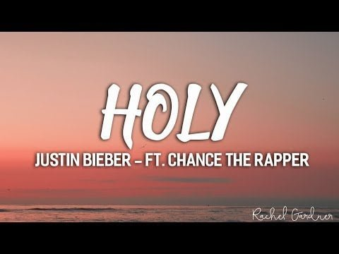 Justin Bieber - Holy ft.Chance The Rapper (Lyrics)