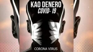 KAO DENERO - COVID 19  (CORONA VIRUS NEWS COMBERT SERVICE