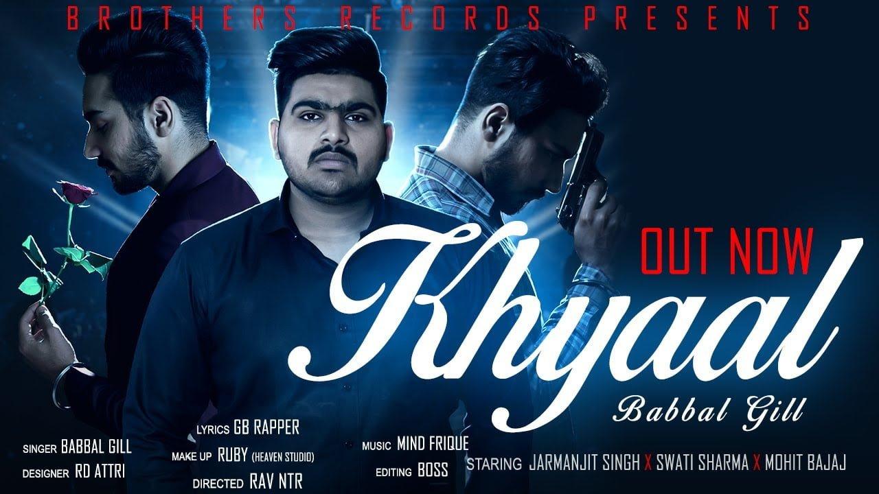KHYAAL : BABBAL GILL FT. GB RAPPER | New Punjabi Song 2021