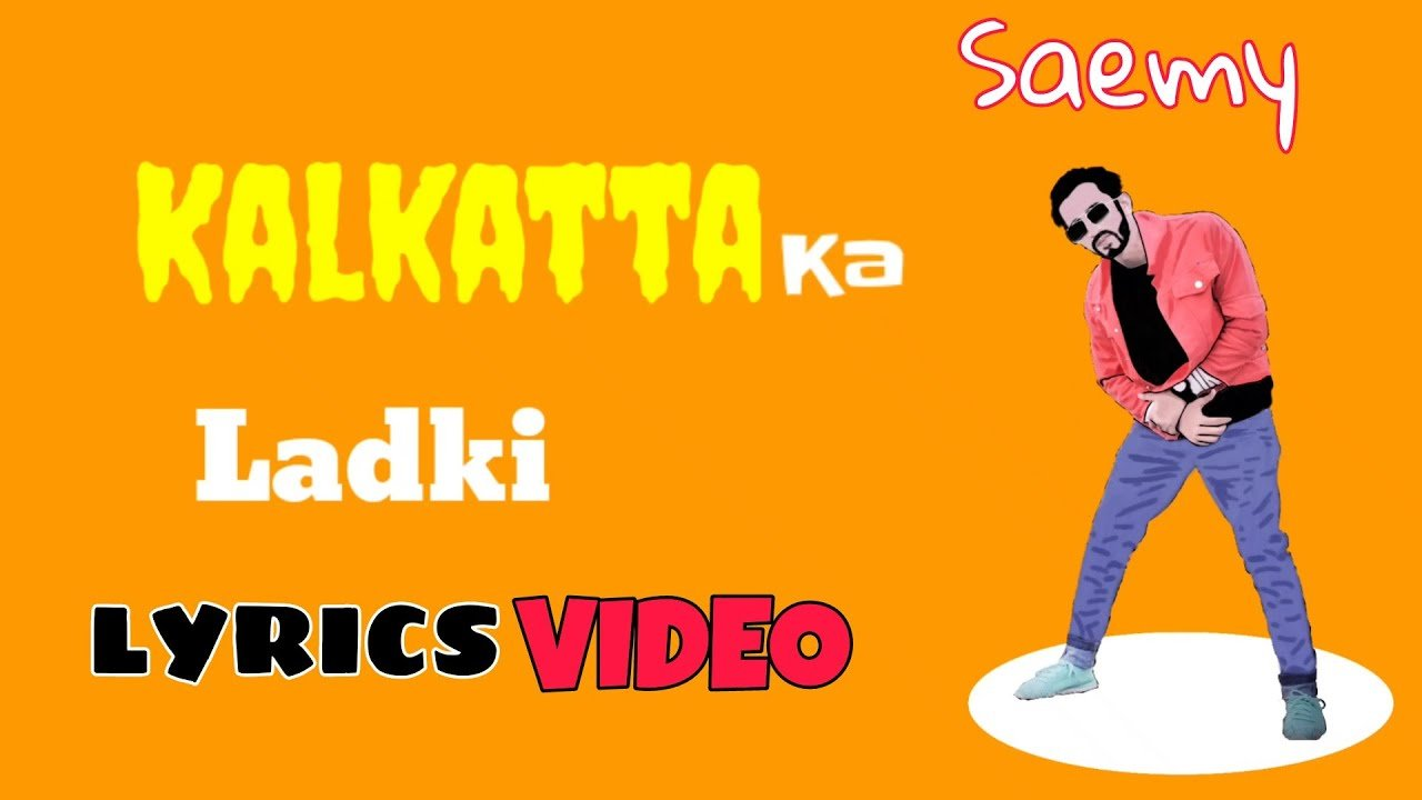 Kalkatta Ki Ladki (Official Lyrical Video) | Saemy |