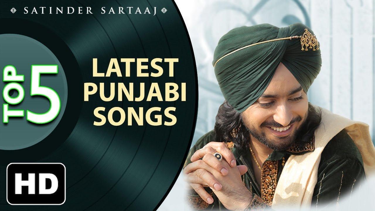 Latest top 5 Punjabi Songs by Satinder Sartaaj - New Punjabi