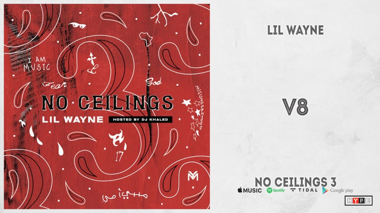 "Lil Wayne - ""V8"" (No Ceilings 3)"