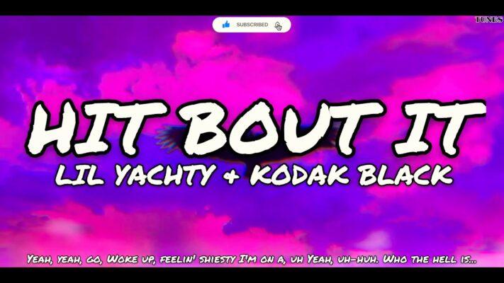 Lil Yachty, Kodak Black - Hit Bout It video (Lyrics Video)
