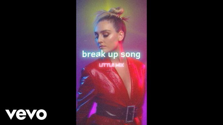 Little Mix - Break Up Song (Official Vertical Video)