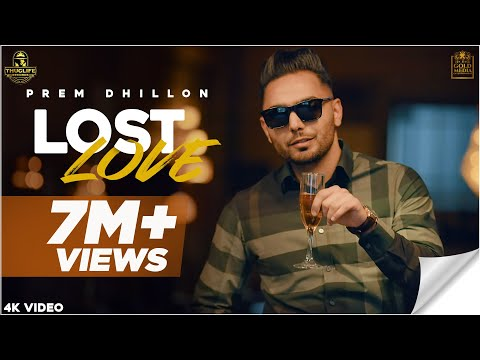 Lost Love (Official Video) Prem Dhillon | Sukh Sanghera |