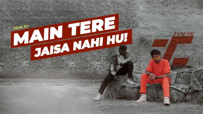 Main Tere Jaisa Nahi Hu - TOFIK TC    Hindi Rap Song 2021   