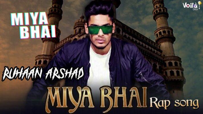 Miya Bhai Lyrical Video | Ruhaan Arshad Songs | Rap Songs