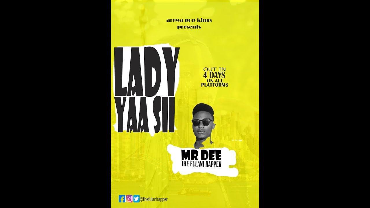 Mr Dee The Fulani Rapper-LADY YAASII