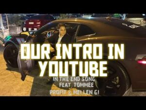 My Video Intro In Youtube  (In The End ) music video by
