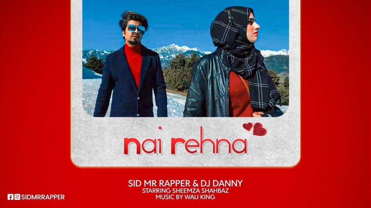 NAI REHNA | SID MR RAPPER | SHEEMZA SHAHBAZ | DJ DANNY |