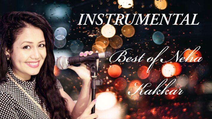 Neha Kakkar Instrumental Songs 2020 ||