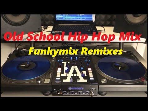 Old School Hip Hop Mix - Funkymix Remixes