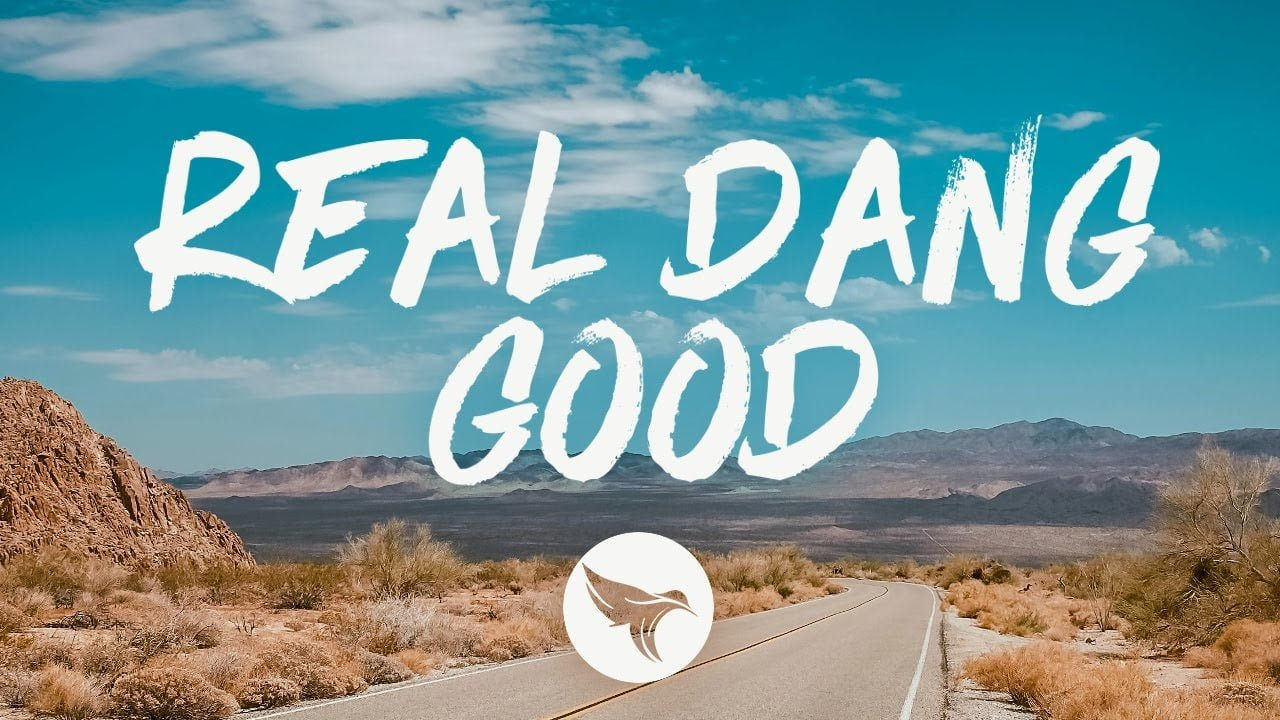 Rayne Johnson - Real Dang Good (Lyrics)