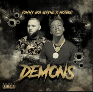 From the Artist Tommy Boi Wayne feat. Hotboii Listen to this Fantastic Spotify Song Demons