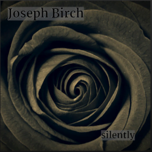 From the Artist Joseph Birch Listen to this Fantastic Spotify Song Silently