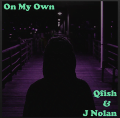 From the Artist Qfish Listen to this Fantastic Spotify Song On My Own