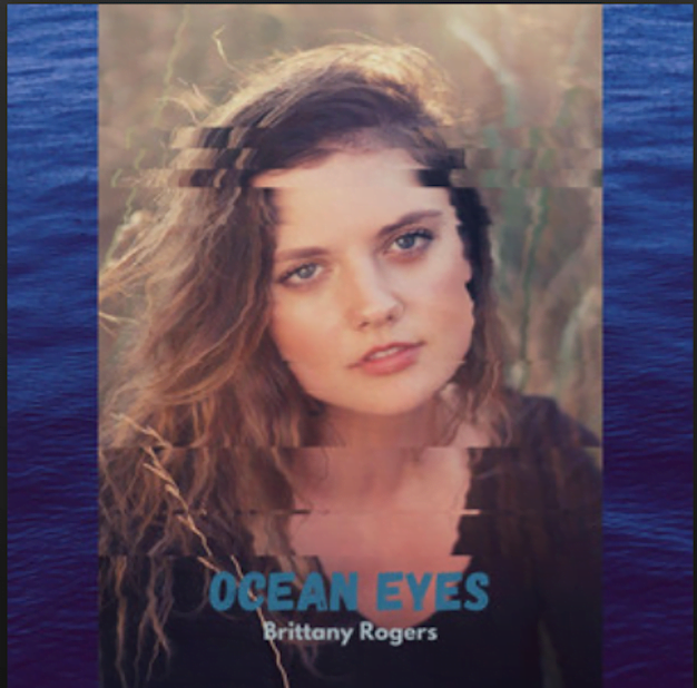 From the Artist Brittany Rogers Listen to this Fantastic Spotify Song Ocean Eyes