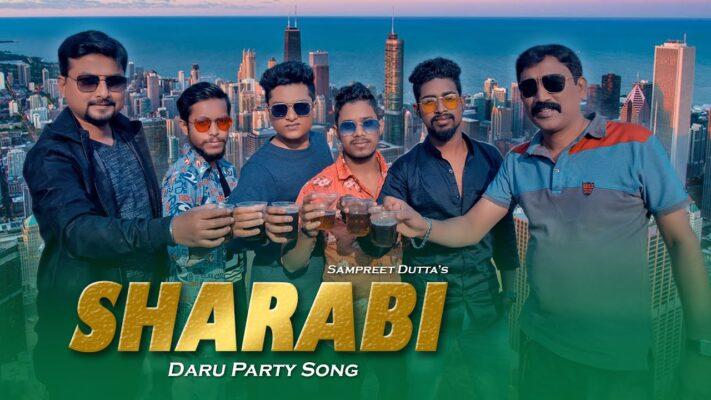 Sharabi | Latest Punjabi Song | Sampreet Dutta | Daru Party
