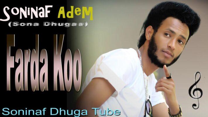 Soninaf Adem -farda koo-New Ethiopian Oromo music