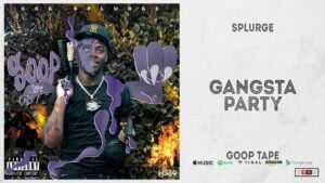 Splurge - Gangsta Party (Goop Tape)